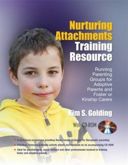 Nurturing Attachments Training Resource © Kim Golding, Jessica Kingsley Publishers