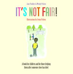 It's not fair! © 2018 Jane Foulkes & Wendy Picken, Illustrations by Jenny Picken