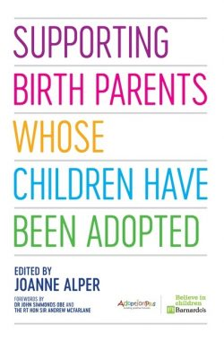 Supporting Birth Parents Whose Children Have Been Adopted © JKP