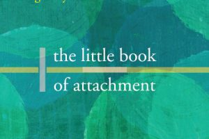 'The Little Book of Attachment' by Dan Hughes and Ben Gurney-Smith published