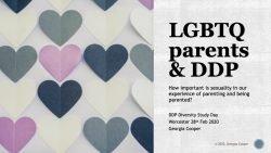 Cover for LGBTQ parents & DDP presentation slides by Georgia Cooper