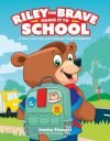 Riley the Brave Makes it to School book cover