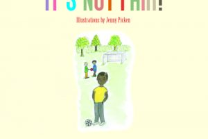 It's Not Fair!, new book for children who have suffered a bereavement