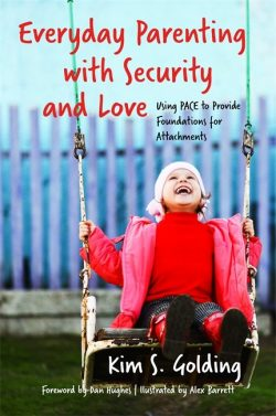 Everyday Parenting with Security and Love - Kim Golding