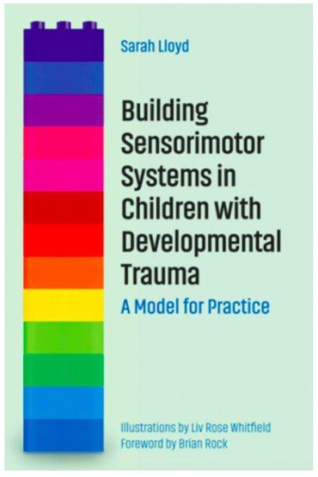 Building Sensorimotor Systems in Children with Developmental Trauma Book Cover by Sarah Lloyd