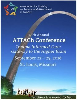 28th Annual ATTACh Conference Trauma Informed Care: Gateway to the Higher Brain